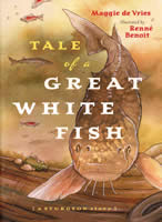 Tale of a Great White Fish by Maggie de Vries